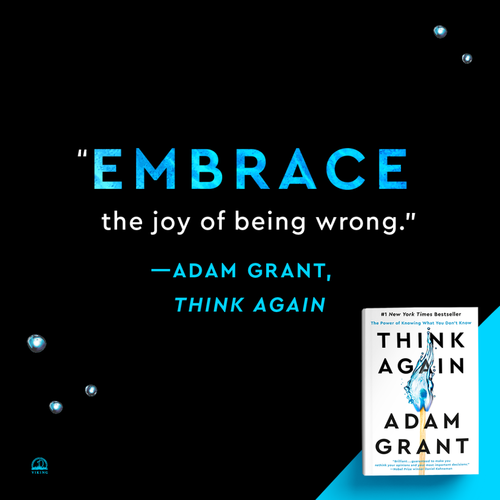 """Adam Grant encourages readers to """"embrace the joy of being wrong."""""""